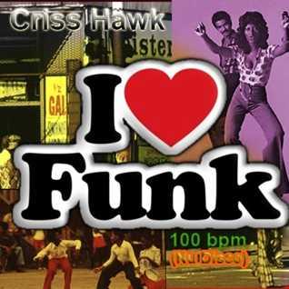 Criss Hawk - I love funk 100 Bpm (Nu disco )