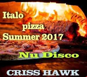 Criss Hawk - Italo Pizza Summer - (NU Disc 2017) Free Download