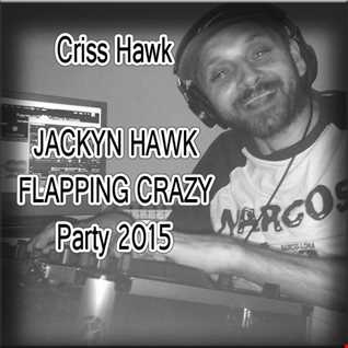 JACKYN HAWK  FLAPPING CRAZY - Party 2015