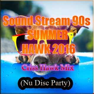 Sound Strem 90s   SUMMER HAWK 2016 By Criss Hawk