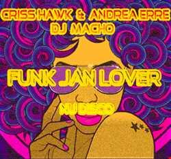 Funk Jan Lover (Criss Hawk - Andrea erre & macho RMX) (NU DISCO) Bootleg