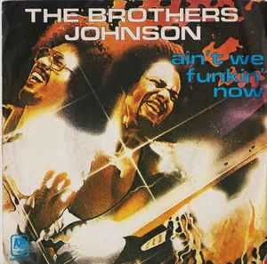 Brothers Johnson  Ain't We Funkin' Now!!   (Criss Hawk   Jackyn House Mix)
