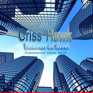 Criss Hawk    heaven of love (commercial Deep Mix 2018)