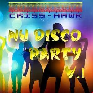 CRISS HAWK   NU DISCO PARTY  V 1