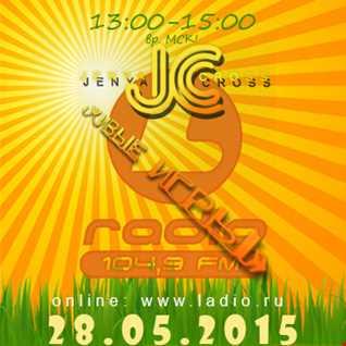 Jenya Cross - Radioshow@Live Games (lradio.ru) [2015-05-28 time 4:00pm]