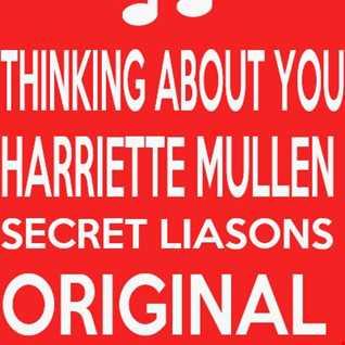 Thinking About You - Harriette Mullen - Club mix  - Secret Liasons (preview)