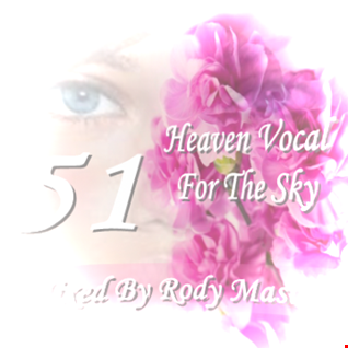 Rody Mater_Heaven Vocal For The Sky Vol.51