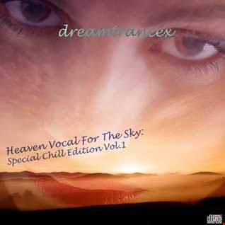 Heaven Vocal For The Sky Special Chill Edition Vol.1