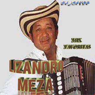"""LIZANDDRO MEZA""MIX FAVORITAS-DJ_REY98"