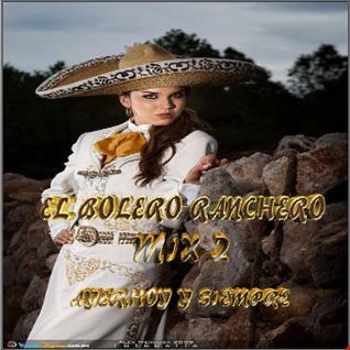 """""""EL BOLERO RANCHERO"""" MIX 2-DJ_REY98"""