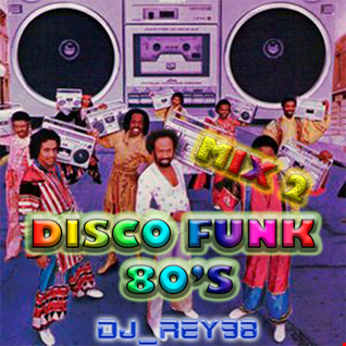 DISCO FUNK 80'S MIX 2 -DJ_REY98
