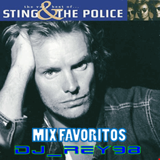 """STING & THE POLICE"" mix favoritos-dj_rey98 01"