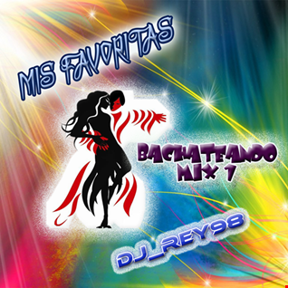 "MIS FAVORITAS "" BACHATEANDO MIX 1"""