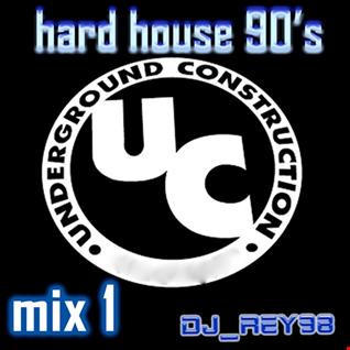 UNDERGRTOUND CONSTRUCTION (UC) HARDHOUSE 90'S MIX 1_ DJ REY98