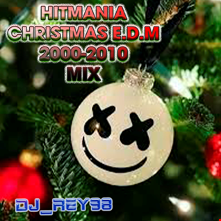 EDM HITMANIA  CHRISTMAS ( 2000 2010) -DJ_REY98