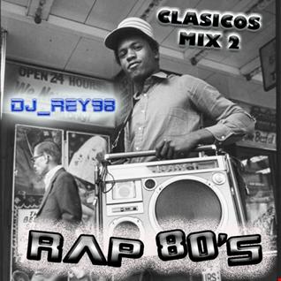 RAP 80'S CLASICOS MIX 2-DJ_REY98