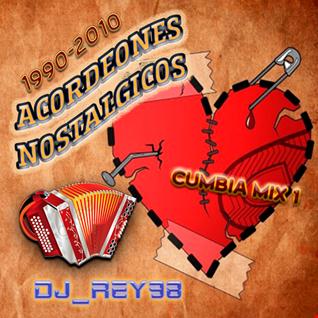 ACORDEONES NOSTALGICOS MIX 1 (SONIDERAS DEL RECUERDO 1990-2010)-DJ_REY98