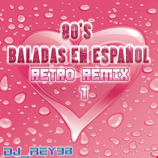 80'S BALADAS EN ESPAÑOL RETRO REMIX 1-DJ_REY98