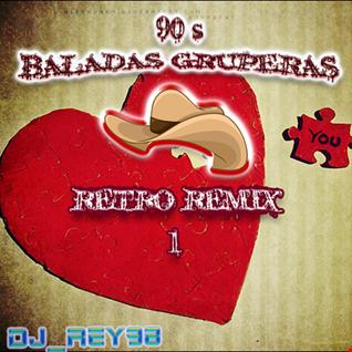 80'S & 90'S BALADAS RUPERAS (BOLERO RETROREMIX 1)- DJ REY98