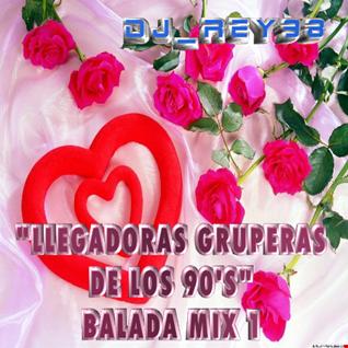 balada gruperas legadoras 90's mix1-DJ_REY98