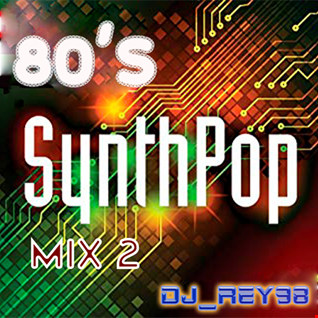 SYNTH POP 80'S MIX 2