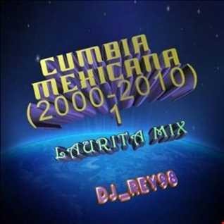 CUMBIA MEXICANA  1 (2000 2010) VOL 1  DJ REY98