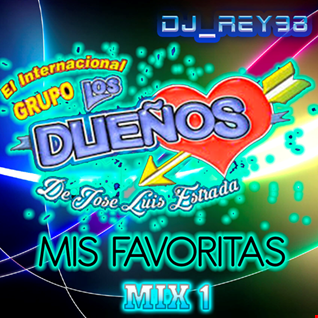 """LOS DUEÑOS """"MIS FAVORITAS"""" MIX SONIDERO 1-DJ_REY98"""