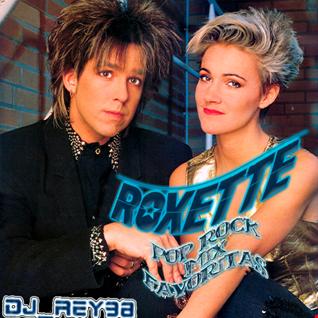 """ROXETTE""   MIX POP ROCK FAVORITAS - DJ_REY98"
