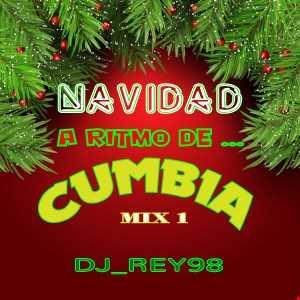 NAVIDAD ... A RITMO DE CUMBIA MIX 1- DJ_REY98