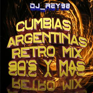 """cumbias argentinas"" retro mix-dj_rey98"