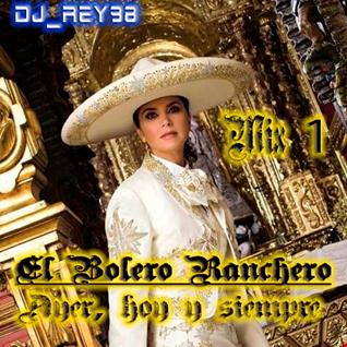 """""""EL BOLERO RANCHERO"""" MIX 1-DJ_REY98"""