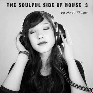 The Soulful Side Of House 3(April 23 2016)