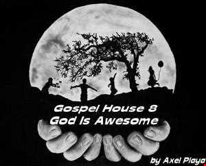 Gospel House 8(God Is Awesome)Sept.28 2013
