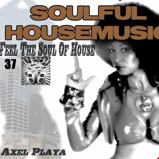 Feel The Soul Of House 37(Jan.18 2015)