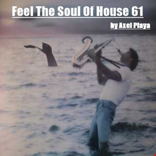 Feel The Soul Of House 61(April 8 2017)