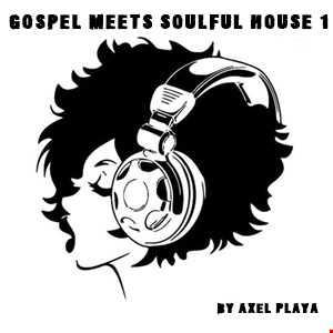 Gospel Meets Soulful House 1(Aug.4 2018)