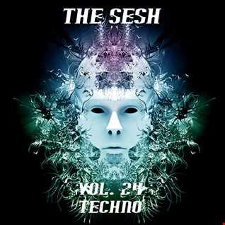 The Sesh Vol. 24 -  Techno