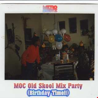 MOC Old Skool Mix Party (Birthday Time!) (Aired On MOCRadio.com 9-19-20)