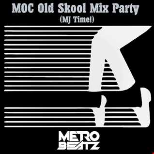 MOC Old Skool Mix Party (MJ Time) (Aired On MOCRadio.com 8-29-20)