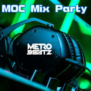 MOC Mix Party (Aired On MOCRadio.com 2-26-21)