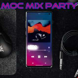 MOC Mix Party (Aired On MOCRadio.com 8-13-21)