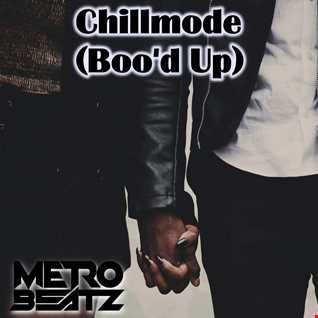 Chillmode (Boo'd Up) (Aired On MOCRadio.com 9-12-21)