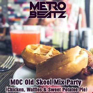 MOC Old Skool Mix Party (Chicken, Waffles & Sweet Potatoe Pie) (Aired On MOCRadio.com 9-26-20)