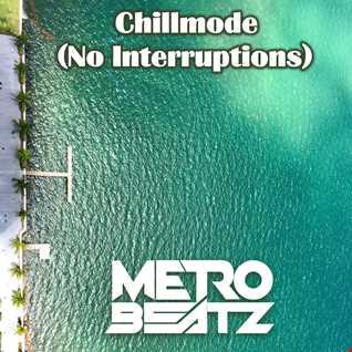 Chillmode (No Interruptions) (Aired On MOCRadio.com 9-5-21)