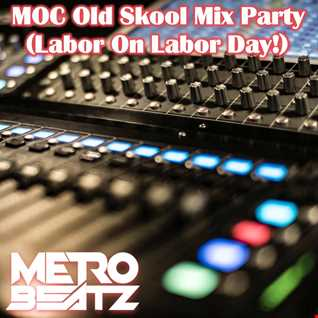 MOC Old Skool Mix Party (Labor On Labor Day!) (Aired On MOCRadio.com 9-4-21)