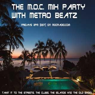 Metro Beatz   MOC Mix Party (Aired On MOCRadio.com 8 2 19)