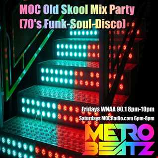 MOC Old Skool Mix Party (70's Funk-Soul-Disco) (Aired On MOCRadio.com 5-9-20)