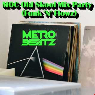 MOC Old Skool Mix Party (Funk 'N' Flowz) (Aired On MOCRadio.com 9-11-21)
