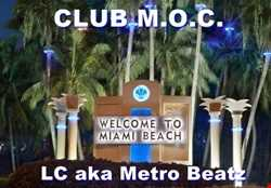 LC aka Metro Beatz  - Club M.O.C. 9 14 15