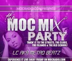 LC aka Metro Beatz   MOC Mix Party (Shades Of Purple) (Aired On MOCRadio.com 4 21 17)